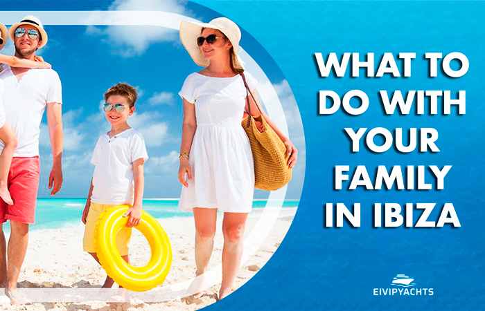 What to do with your family in Ibiza